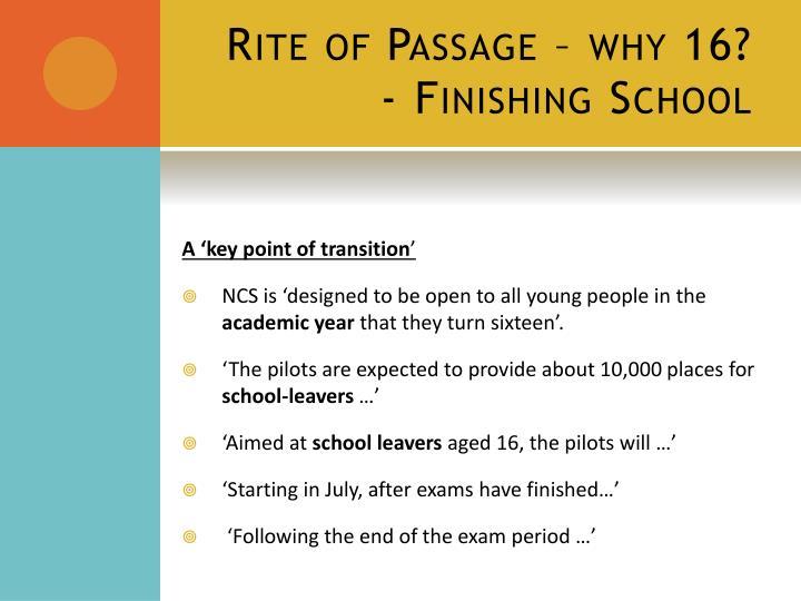Rite of Passage – why 16?