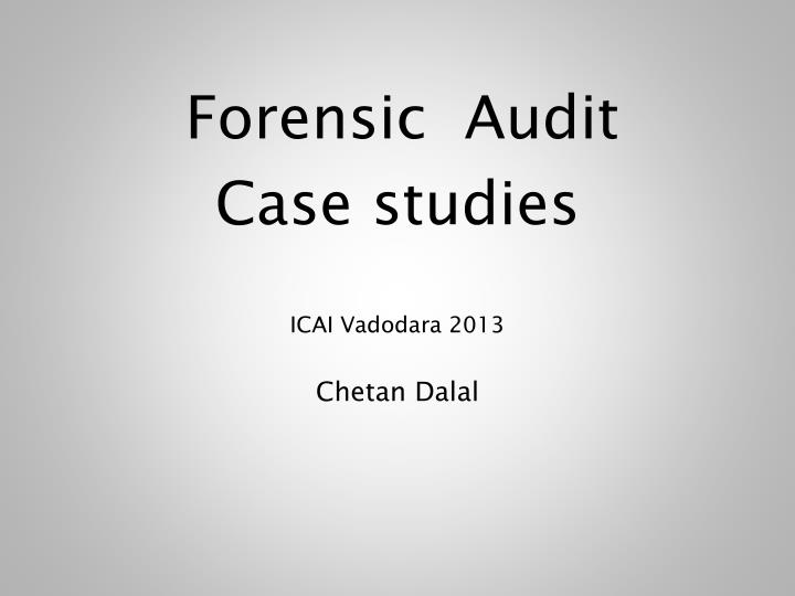 auditing and case study The auditor gives opinion of three types, in case of audit reports, namely, adverse, disclaimer, and qualified opinion in respect of the company's accounting norms, procedure and systems further, the audit of accounting estimates of the company's accounting procedure and practices would be generating modified, unqualified and qualified.