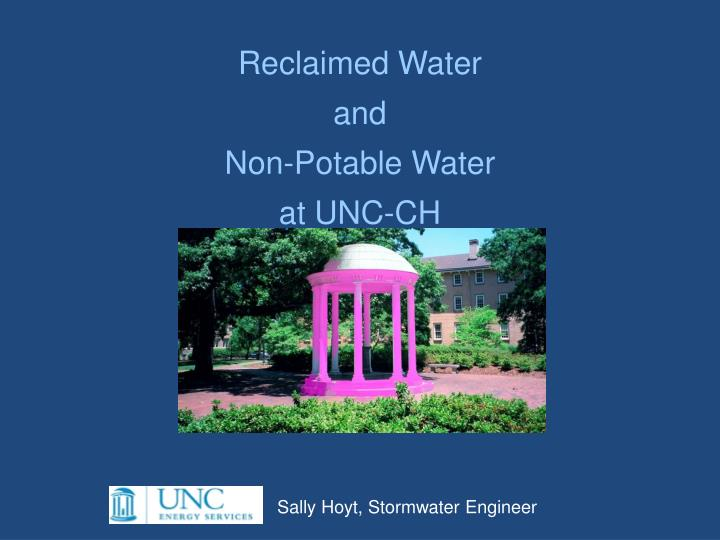 Reclaimed water and non potable water at unc ch