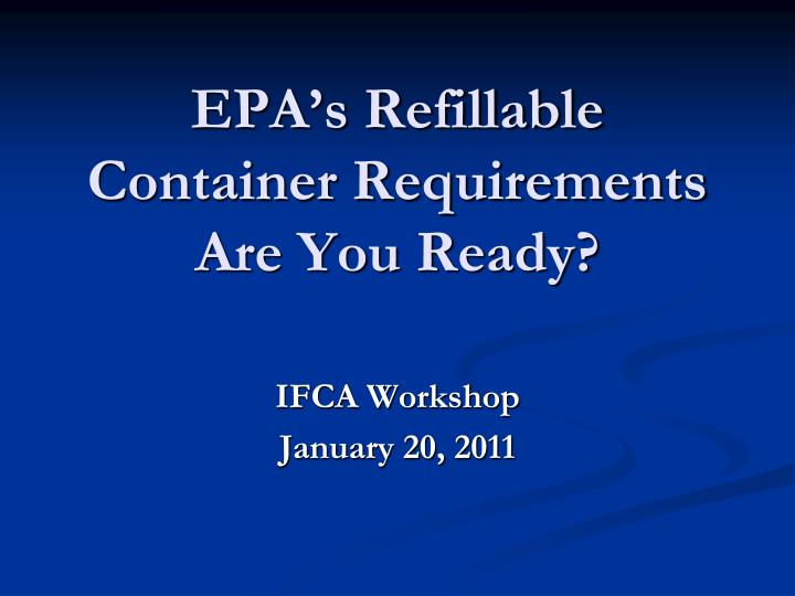 epa s refillable container requirements are you ready n.