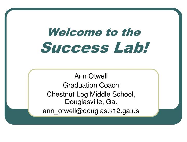 Welcome to the success lab