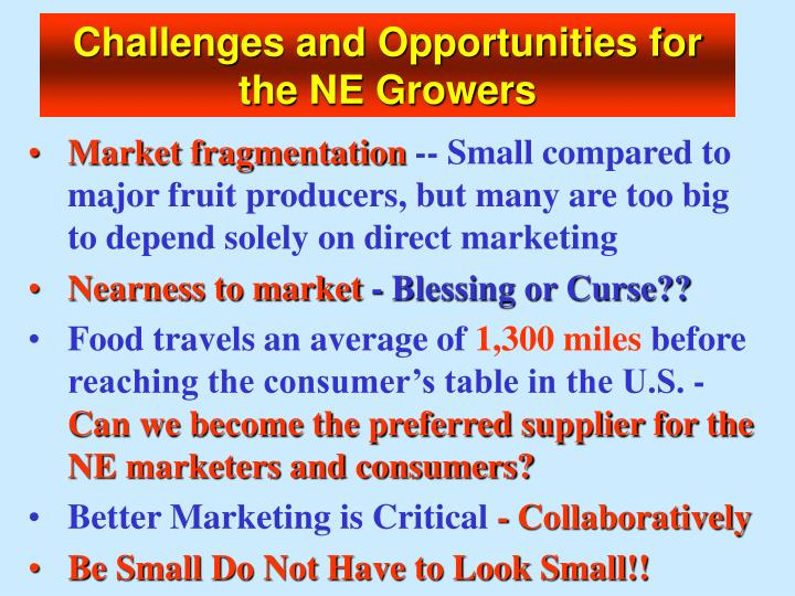 Challenges and Opportunities for the NE Growers