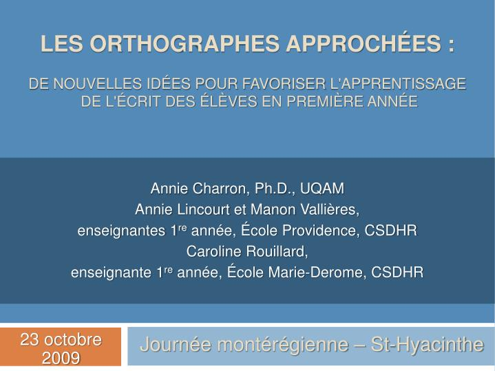 Les orthographes approchées :