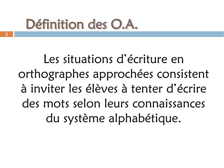 Définition des O.A.