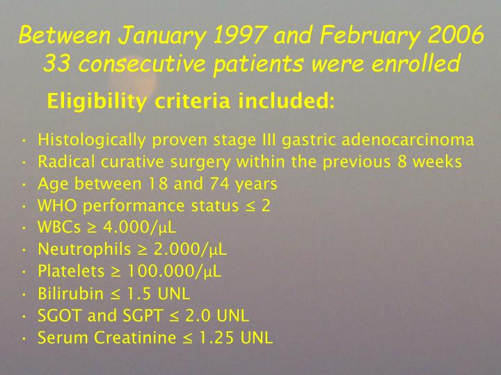 Histologically proven stage III gastric adenocarcinoma