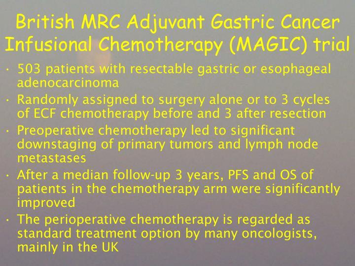 British MRC Adjuvant Gastric Cancer Infusional Chemotherapy (MAGIC) trial