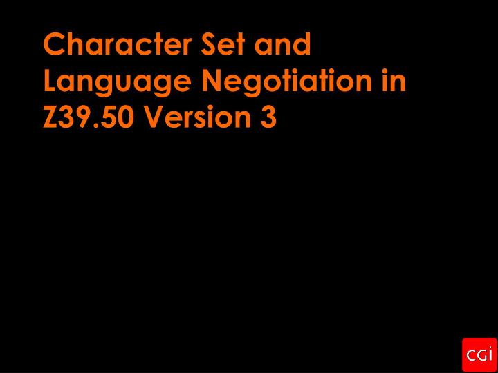 character set and language negotiation in z39 50 version 3 n.