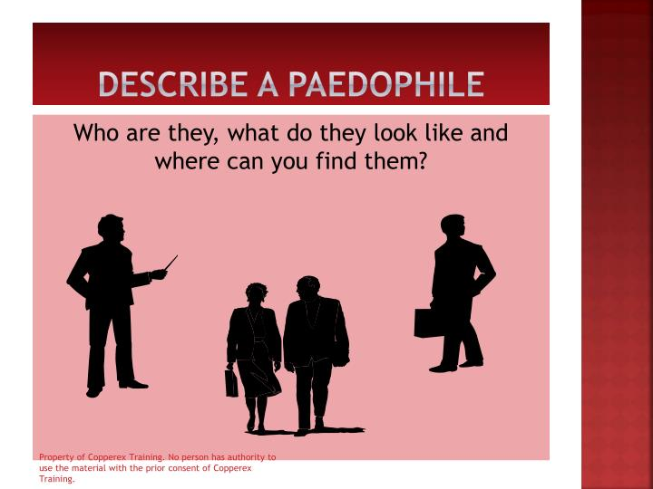 Describe a paedophile
