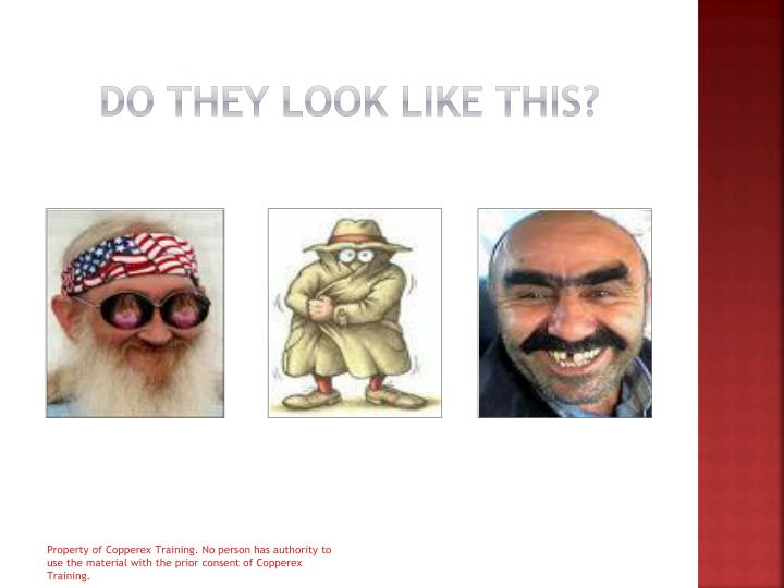 Do they look like this?