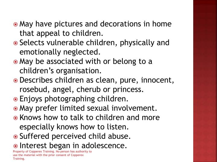 May have pictures and decorations in home that appeal to children.