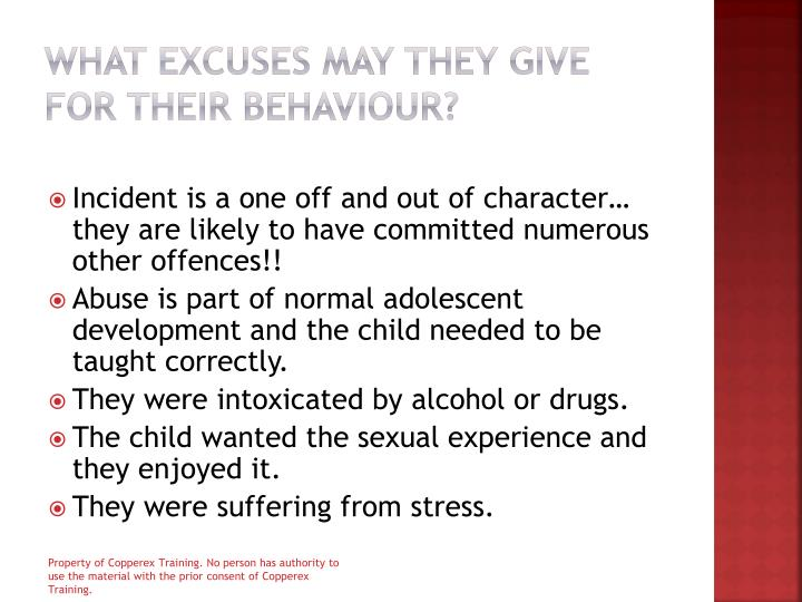 What excuses may they give for their behaviour?