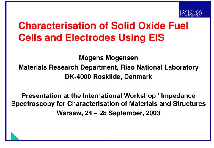 characterisation of solid oxide fuel cells and electrodes using eis n.