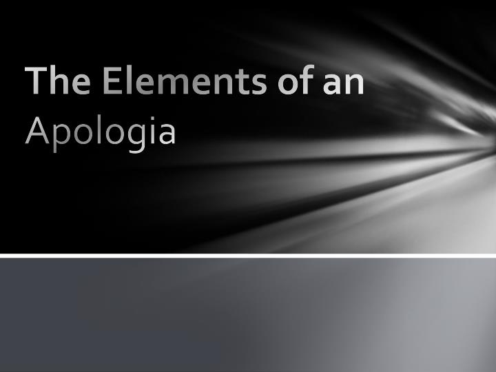 the elements of an apologia n.