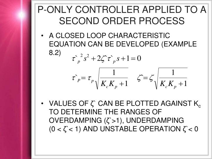 P-ONLY CONTROLLER APPLIED TO A SECOND ORDER PROCESS