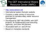 the gef international waters resource center iwrc