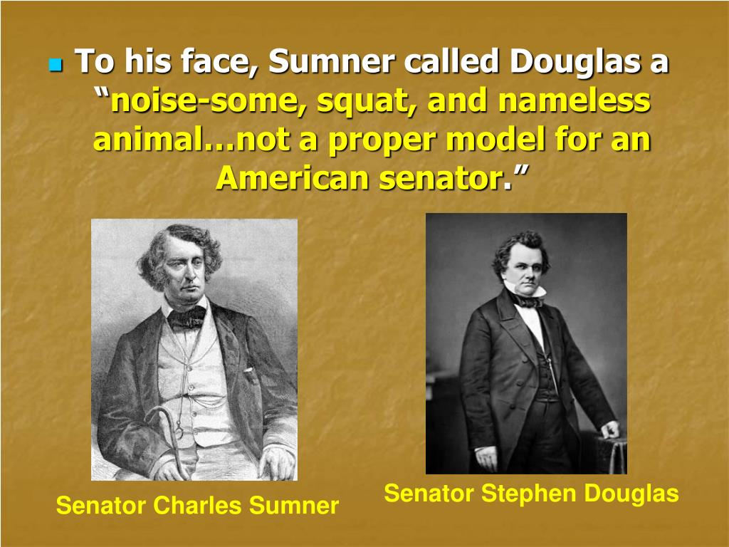 PPT - The Caning of Senator Charles Sumner PowerPoint ...