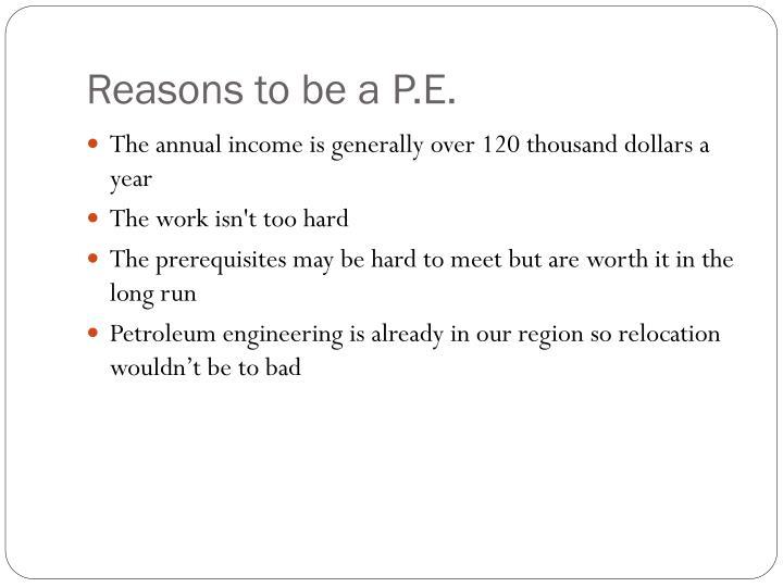 Reasons to be a P.E.