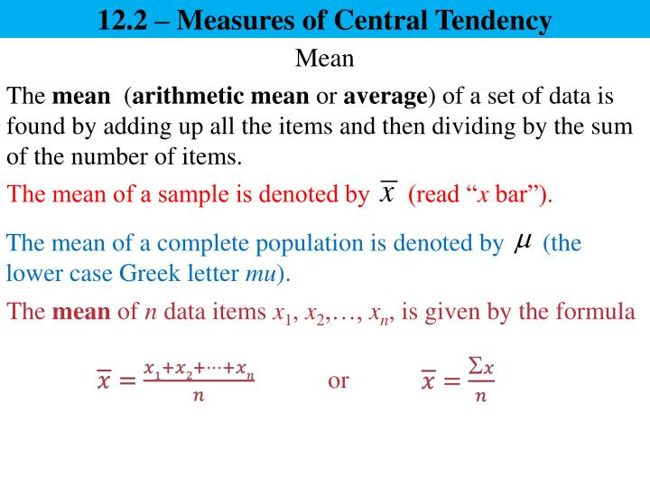 the mean arithmetic mean or average of a set of data is found by adding up all the items and then dividing by the sum of the number of items