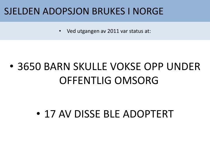 SJELDEN ADOPSJON BRUKES I NORGE