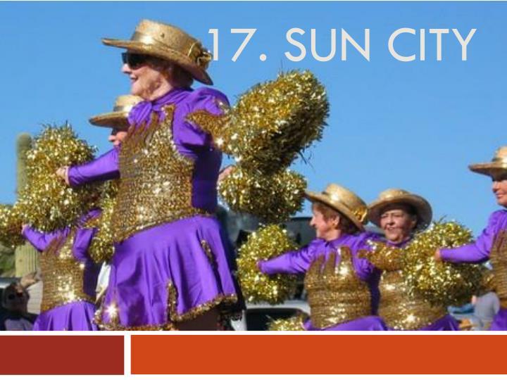 17. Sun city