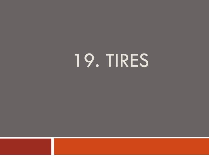 19. Tires