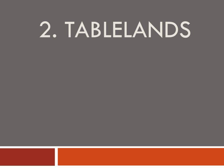 2. Tablelands