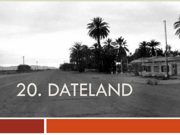 20. dateland