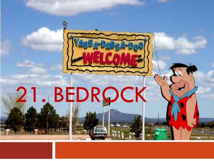 21. bedrock