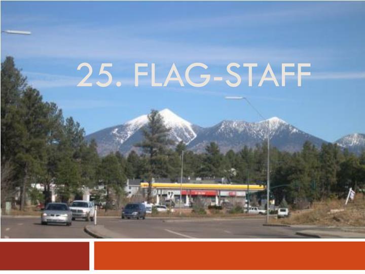 25. flag-staff