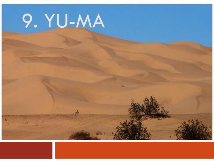 9. Yu-ma