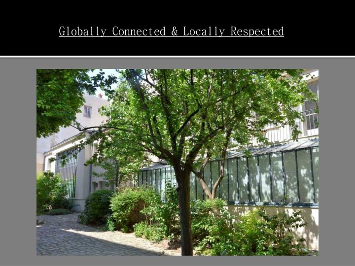 Globally Connected & Locally Respected
