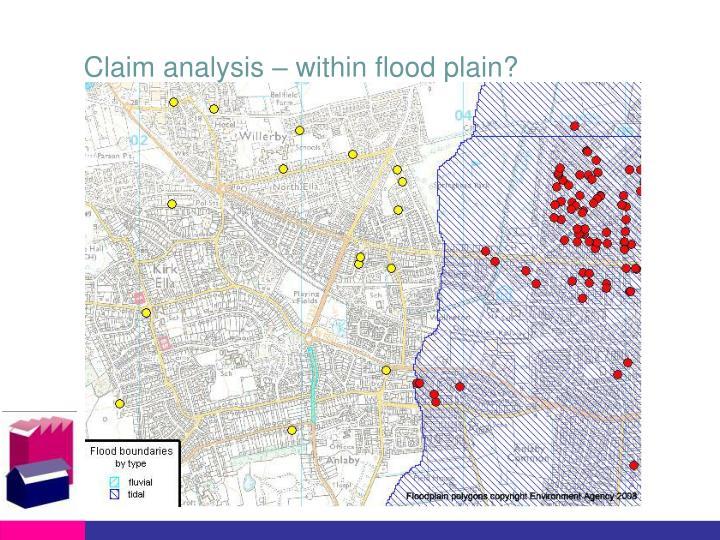 Claim analysis – within flood plain?