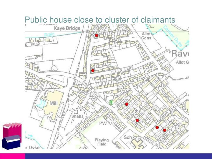 Public house close to cluster of claimants