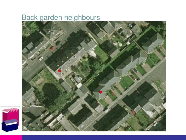 Back garden neighbours