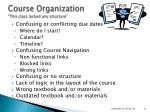 course organization this class lacked any structure