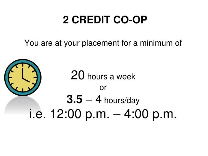You are at your placement for a minimum of