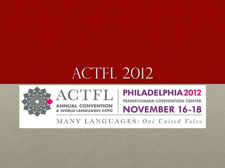 ACTFL 2012