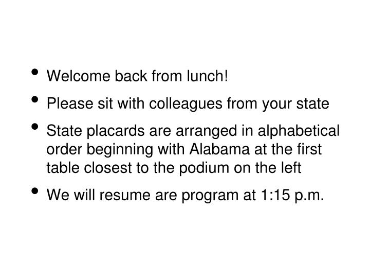 Welcome back from lunch!
