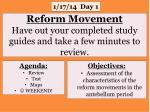 reform movement have out your completed study guides and take a few minutes to review