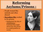 reforming asylums prisons
