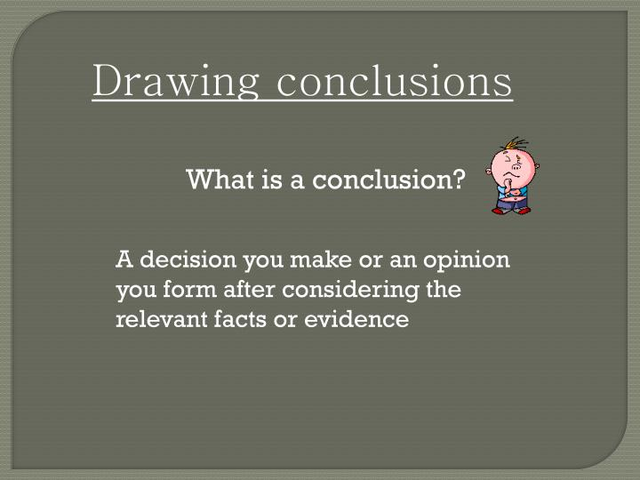 Ppt Drawing Conclusions Powerpoint Presentation Free