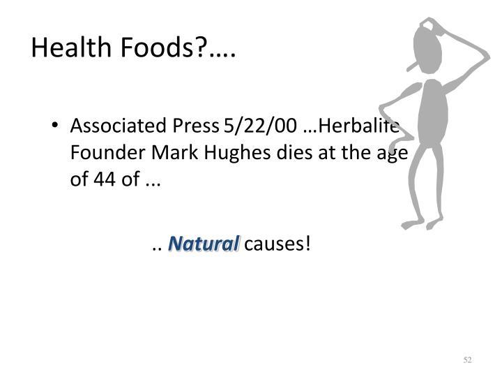 Health Foods?….