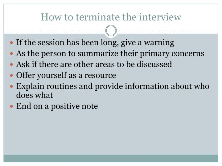 How to terminate the interview