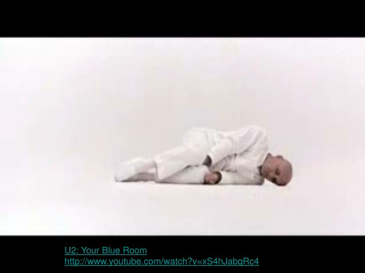 U2: Your Blue Room