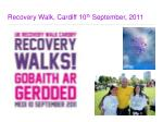 recovery walk cardiff 10 th september 2011