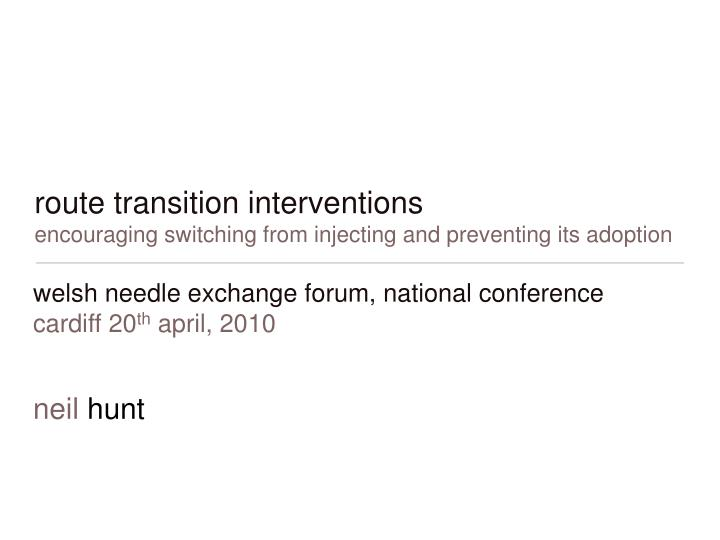 route transition interventions encouraging switching from injecting and preventing its adoption