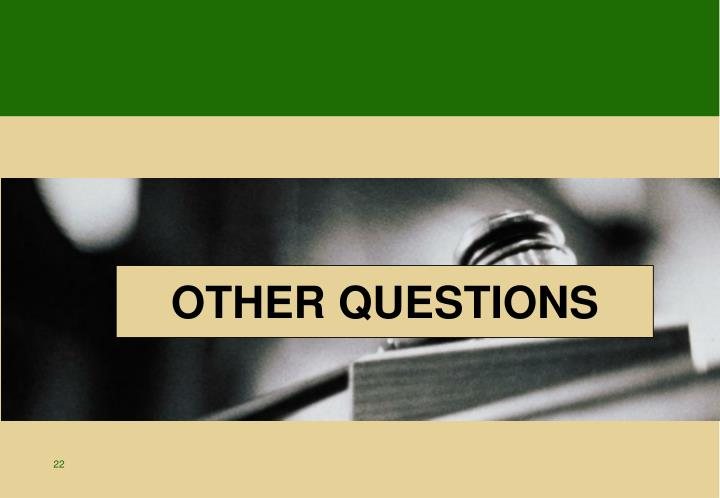 OTHER QUESTIONS