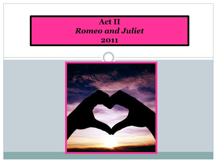 a review of first act of romeo and juliet