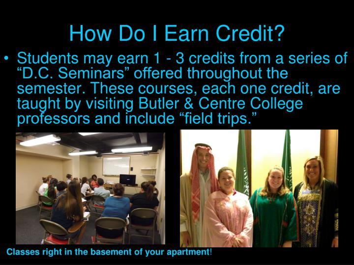 How Do I Earn Credit?