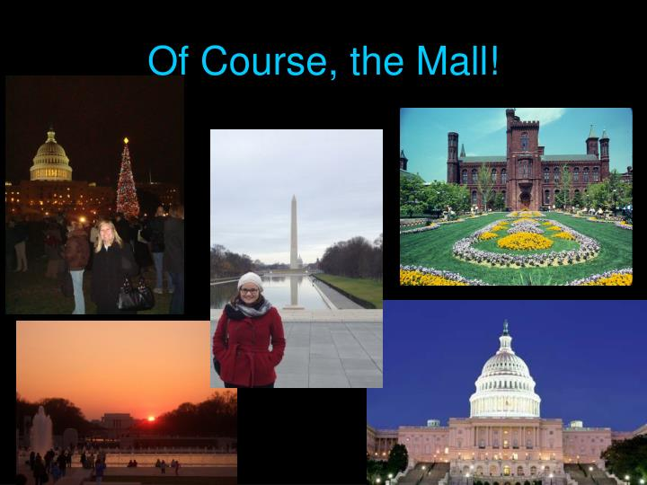 Of Course, the Mall!